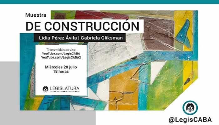 De Construcción: «Muestra de las artistas Lidia Pérez Ávila y Gabriela Gliksman»